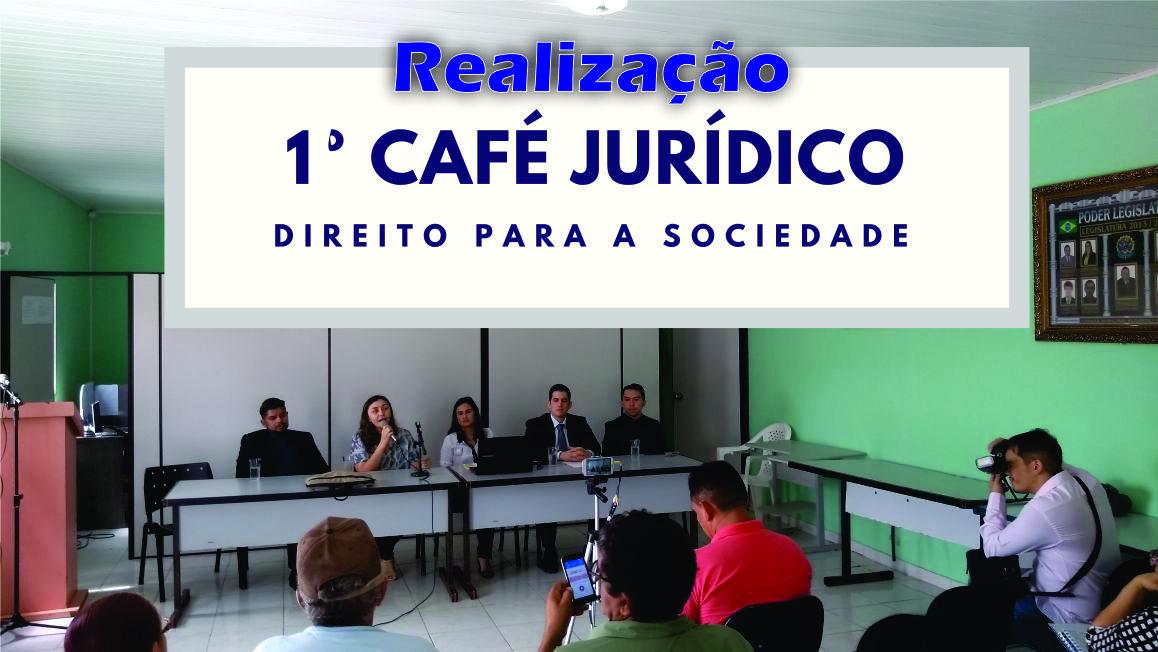 Realizado 1º Café Jurídico - DIREITO PARA A SOCIEDADE
